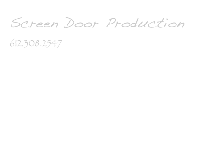 Screen Door Production